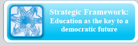 Strategic Framework:Education as the key to a democratic future